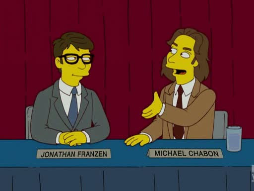 Michael Chabon: You can't make this stuff up.  Jonathan Franzen: Maybe you can't.  Michael Chabon: That's it, Franzen! I think your nose needs some corrections!