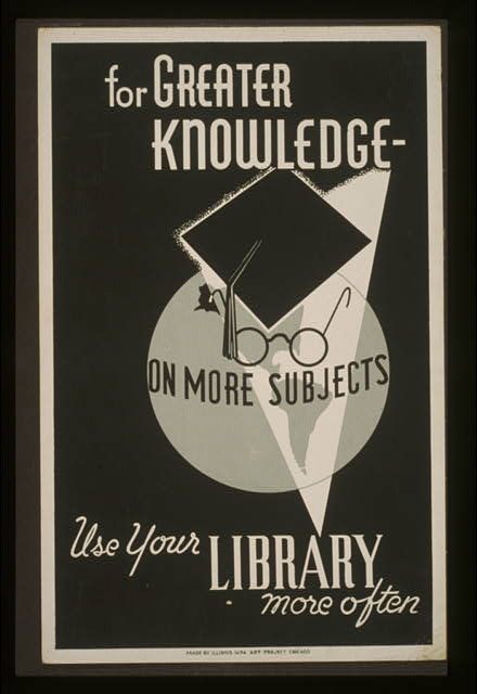 Many of the posters advertise libraries and their services. In particular, the Library of Congress's WPA collection has a trove of posters for the Chicago Public Library.