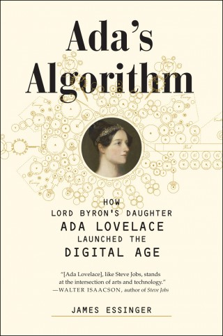 Melville House is publishing a new book about Ada Lovelace by James Essinger in October 2014.