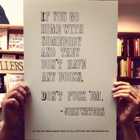 John Waters loves you and you love him - available for purchase at Green Apple Books.